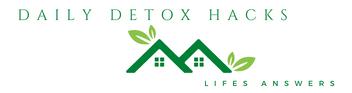 Daily Detox Hacks – Life's Answers